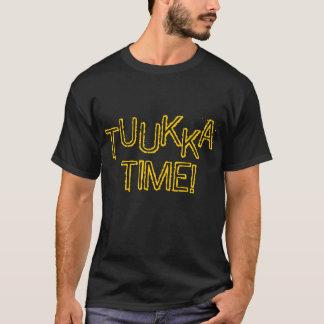 T, U, U, K, K, A, TIME! T-Shirt