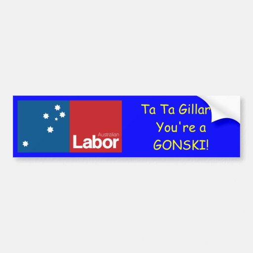 Ta Ta Gillard, you're a GONSKI Bumper Stickers