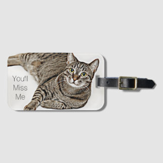 "Tabby Cat ""You'll Miss Me"" Luggage Tag"
