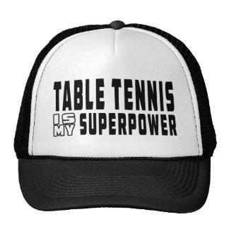 Table Tennis is my superpower Cap