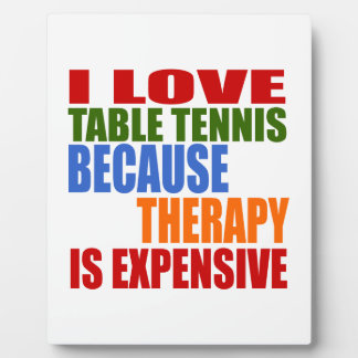 Table Tennis Is My Therapy Plaque