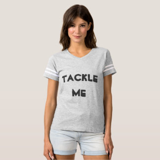 Tackle Me Women's Football Jersey T-Shirt