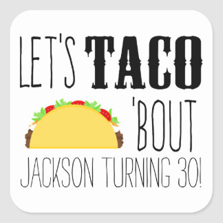 Taco 'Bout A Birthday Party Square Sticker