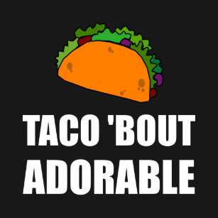 1a9b2b26e Taco Bout Adorable Baby Funny T-Shirt