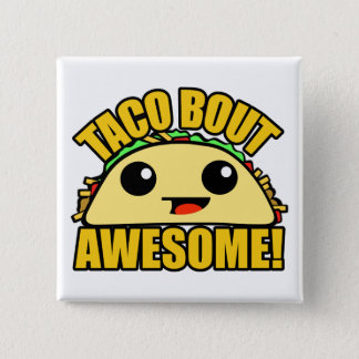 Taco Bout Awesome 15 Cm Square Badge