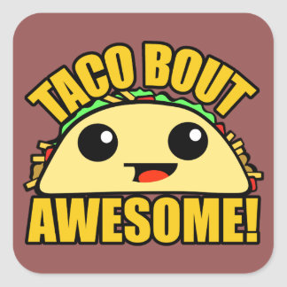 Taco Bout Awesome Square Sticker