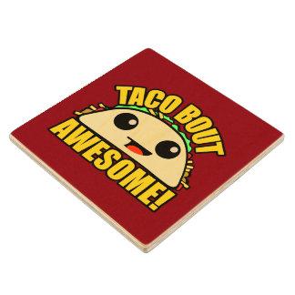 Taco Bout Awesome Wood Coaster