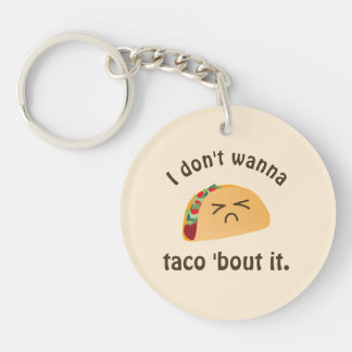 Taco 'Bout It Funny Word Play Food Pun Humor Key Ring