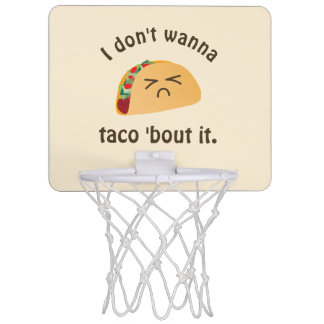 Taco 'Bout It Funny Word Play Food Pun Humor Mini Basketball Hoop