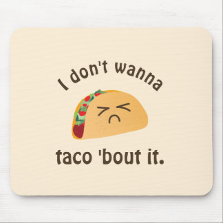 Taco 'Bout It Funny Word Play Food Pun Humor Mouse Pad