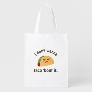Taco 'Bout It Funny Word Play Food Pun Humor Reusable Grocery Bag