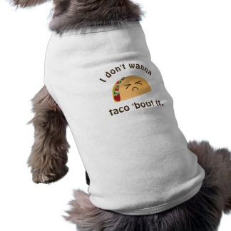 Taco 'Bout It Funny Word Play Food Pun Humor Shirt