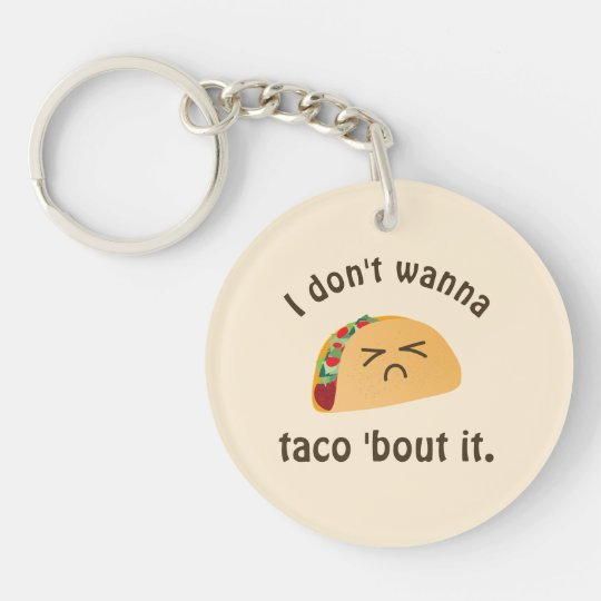 Taco 'Bout It Funny Word Play Food Pun Humour Double-Sided Round Acrylic Key Ring