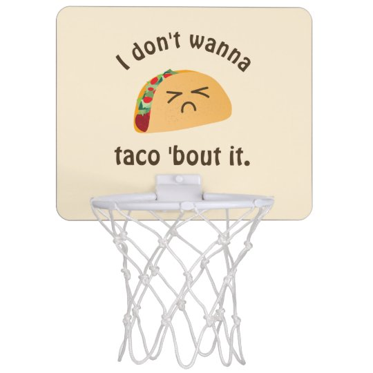 Taco 'Bout It Funny Word Play Food Pun Humour Mini Basketball Hoop