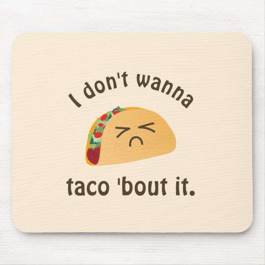 Taco 'Bout It Funny Word Play Food Pun Humour Mouse Pad