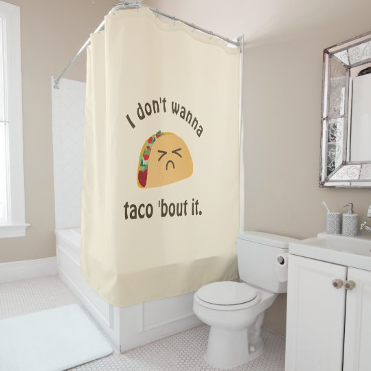 Taco 'Bout It Funny Word Play Food Pun Humour Shower Curtain