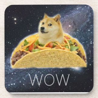 Taco Doge In Space. Wow. Coaster