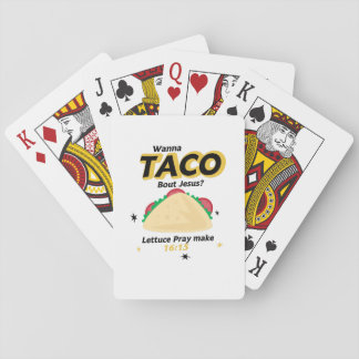 Taco Funny  Wanna Taco Jesus Christian Playing Cards