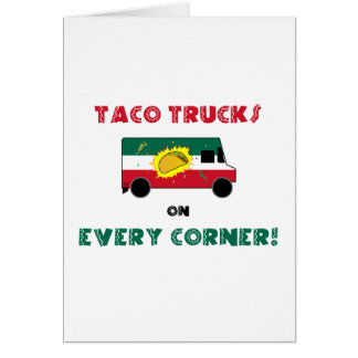Taco Trucks On Every Corner Card