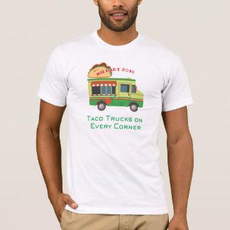 Taco Trucks on Every Corner: Hillary 2016 T-Shirt
