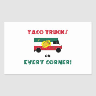 Taco Trucks On Every Corner Rectangular Sticker
