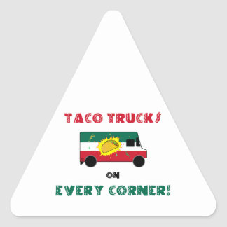 Taco Trucks On Every Corner Triangle Sticker