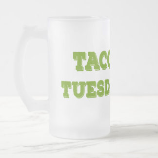 Taco Tuesday 16 oz  Frosted Glass Mug