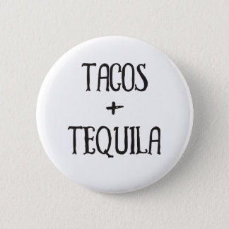 Tacos and Tequila Party Girl 6 Cm Round Badge