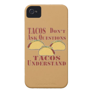 Tacos Don't Ask Questions Tacos Understand iPhone 4 Cover