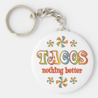 Tacos Nothing Better Basic Round Button Key Ring
