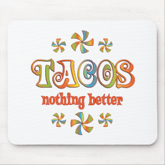 Tacos Nothing Better Mouse Pad