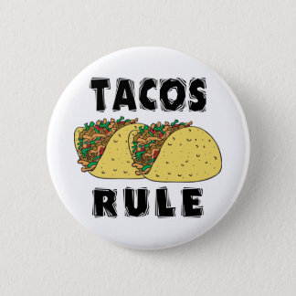 Tacos Rule 6 Cm Round Badge