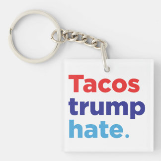 Tacos Trump Hate: Anti-Trump keychain