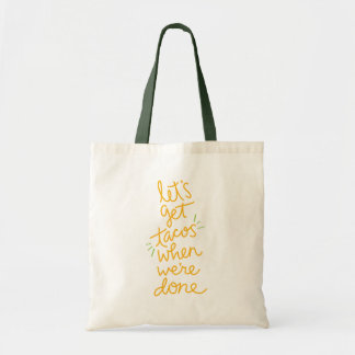 Tacos When We're Done Tote Bag