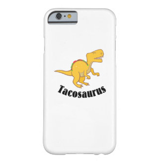 Tacosaurus Dinosaurs T-Rex Taco Funny Gift Barely There iPhone 6 Case