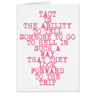 TACT - Funny, Sarcastic Quote - Greeting card
