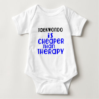 Taekwondo Is Cheaper  Than Therapy Baby Bodysuit