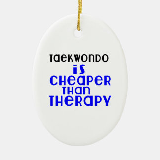 Taekwondo Is Cheaper  Than Therapy Ceramic Oval Decoration
