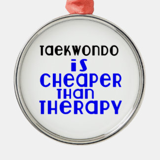Taekwondo Is Cheaper  Than Therapy Silver-Colored Round Decoration