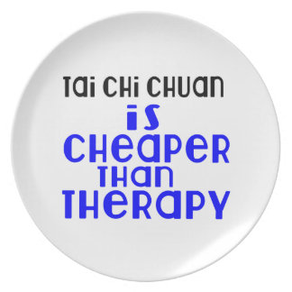 Tai Chi Chuan Is Cheaper  Than Therapy Plate