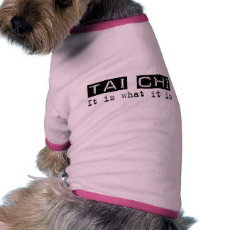 Tai Chi It Is Dog Clothes