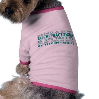 Tai Chi Practitioner 3% Talent Pet Tee Shirt