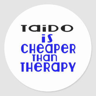 Taido Is Cheaper  Than Therapy Classic Round Sticker