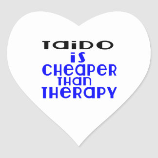 Taido Is Cheaper  Than Therapy Heart Sticker