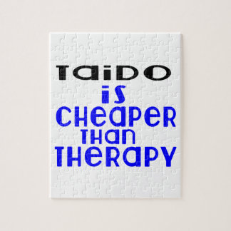 Taido Is Cheaper  Than Therapy Jigsaw Puzzle