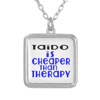 Taido Is Cheaper  Than Therapy Silver Plated Necklace