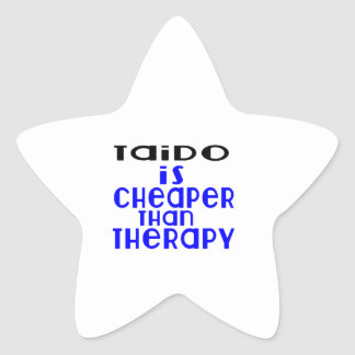 Taido Is Cheaper  Than Therapy Star Sticker