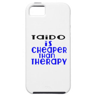 Taido Is Cheaper  Than Therapy Tough iPhone 5 Case