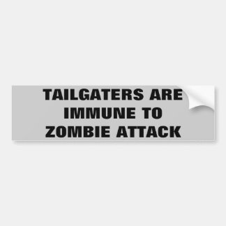 Tailgaters Are Immune To Zombie Attack Bumper Sticker