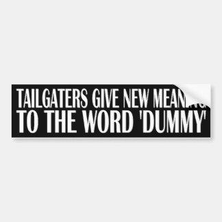 TAILGATERS = DUMMIES BUMPER STICKER